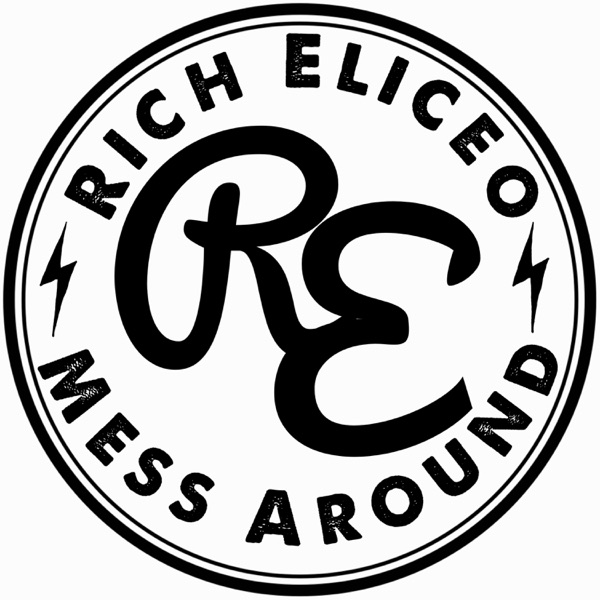 The Rich Eliceo Mess Around