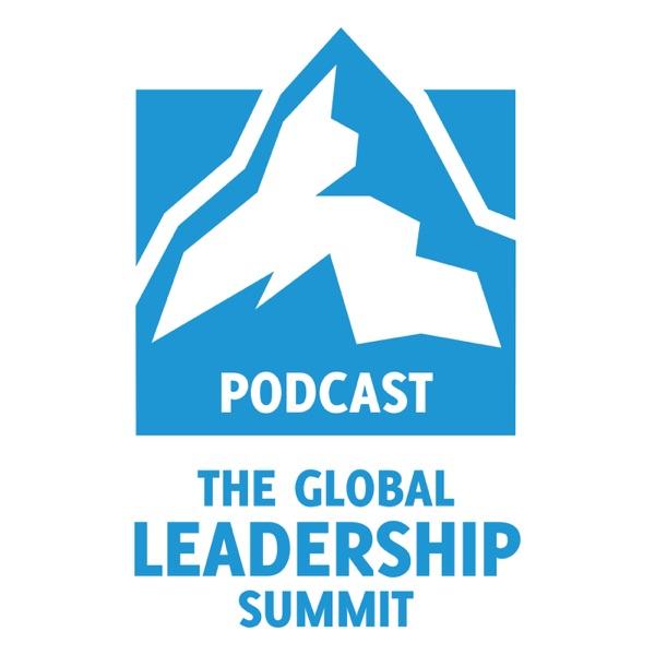 The Global Leadership Summit Podcast | Podbay
