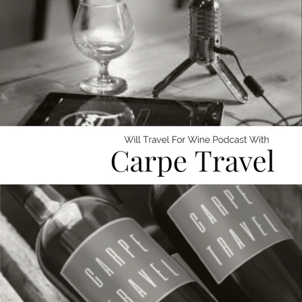 Will Travel for Wine by Carpe Travel