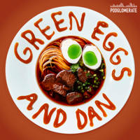 Podcast cover art of Green Eggs and Dan