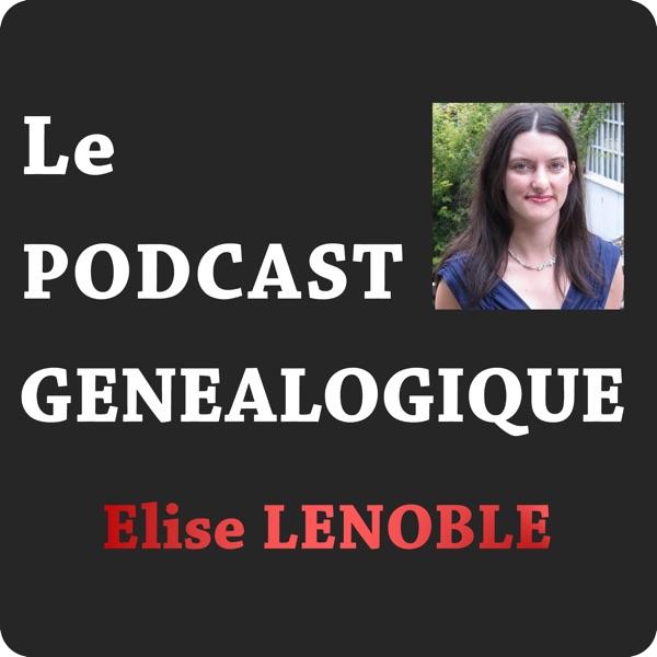 Le Podcast de Généalogie (Elise Lenoble)