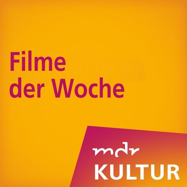 MDR KULTUR empfiehlt: Filme der Woche