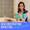 New Construction Marketing Podcast artwork