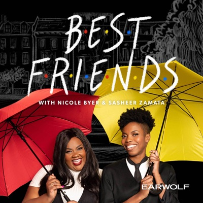 Best Friends with Nicole Byer and Sasheer Zamata:Earwolf & Nicole Byer, Sasheer Zamata
