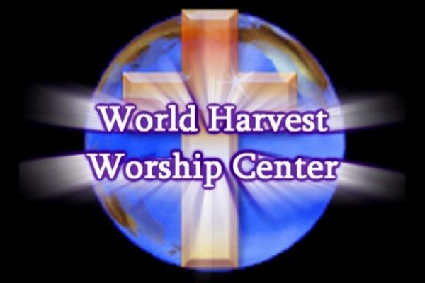 World Harvest Worship Center Podcast