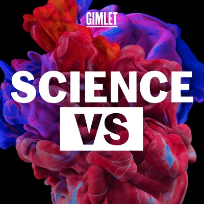 Science Vs:Gimlet