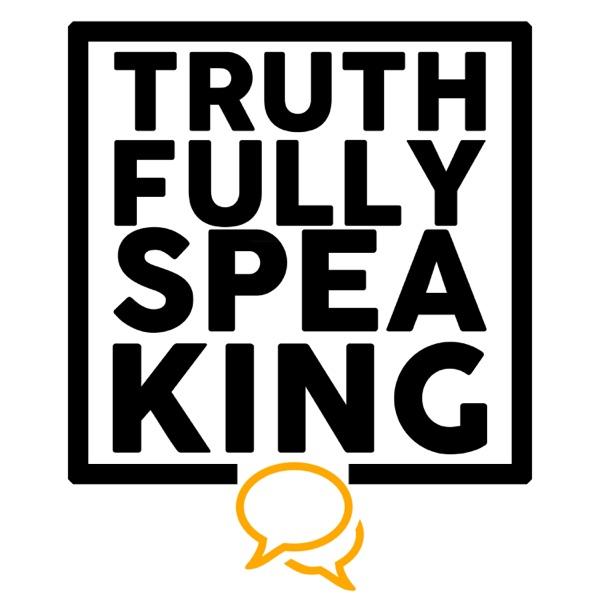 Truth-Fully Speaking