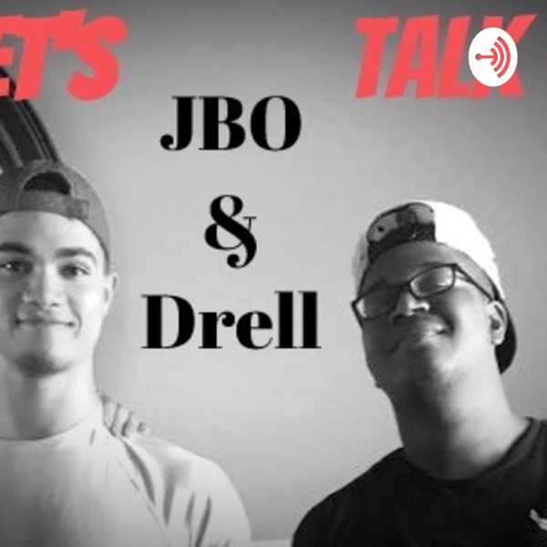 LETS TALK WITH JBO & DRELL ���