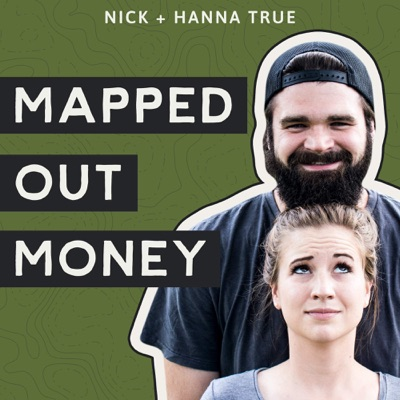 Mapped Out Money:Nick & Hanna True