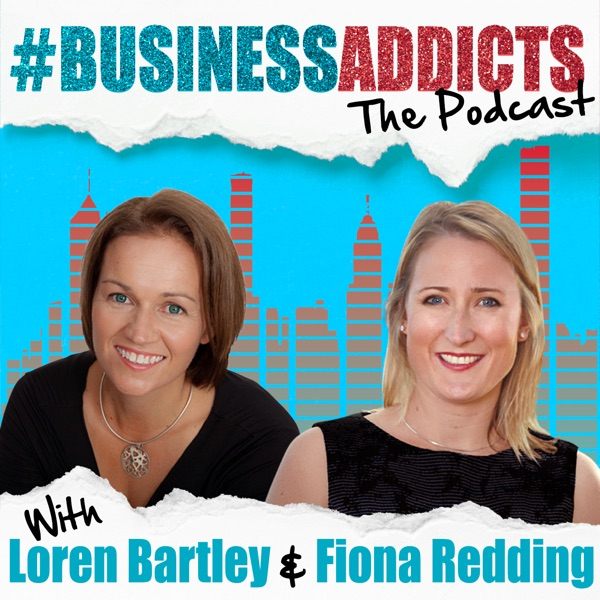 Business Addicts - The Podcast for people who are addicted to business