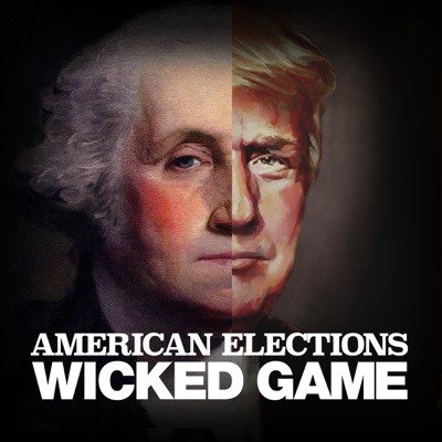 American Elections: Wicked Game:Airship / Wondery