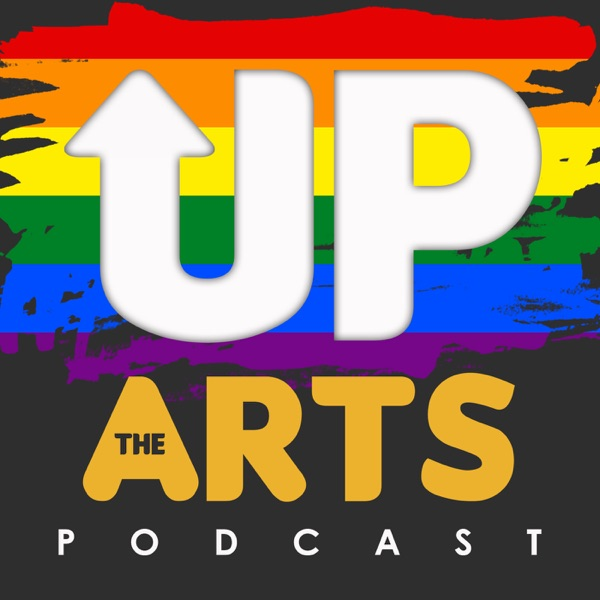 Up The Arts: An LGBQT+ arts podcast podcast show image