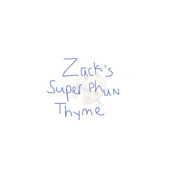 Zack's Super Phun Thyme
