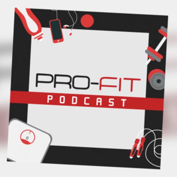 Pro-Fit Podcast