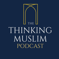 The Thinking Muslim podcast