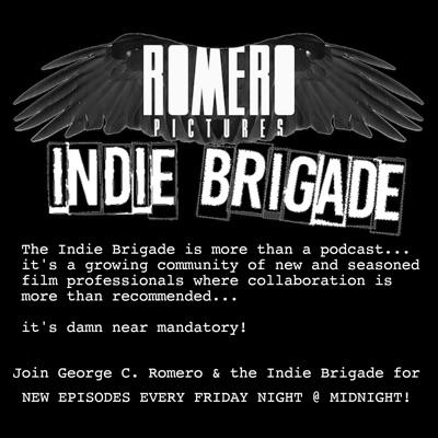 Romero Pictures Indie Brigade Podcast:Romero Pictures