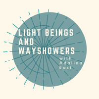 Light Beings and Wayshowers podcast