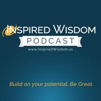 Inspired Wisdom Podcast podcast