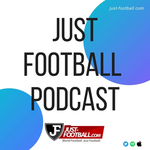 The Just Football Podcast