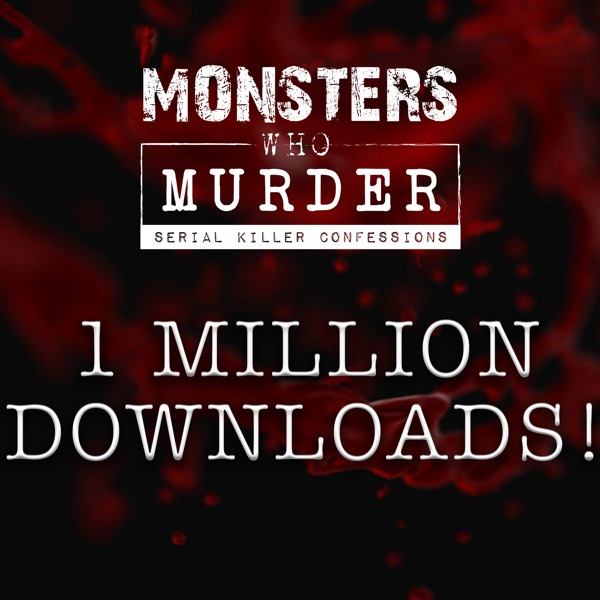 Monsters Who Murder: Serial Killer Confessions