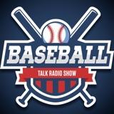Image of THE BASEBALL TALK RADIO SHOW podcast