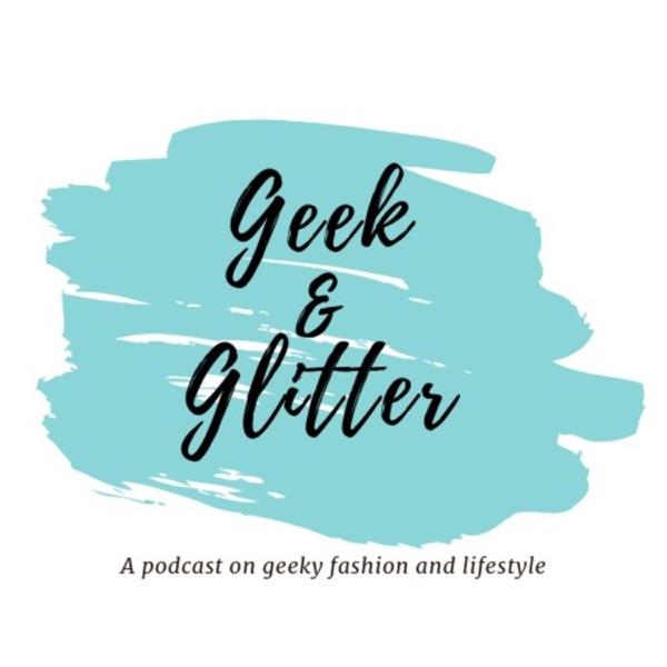 Geek & Glitter Podcast