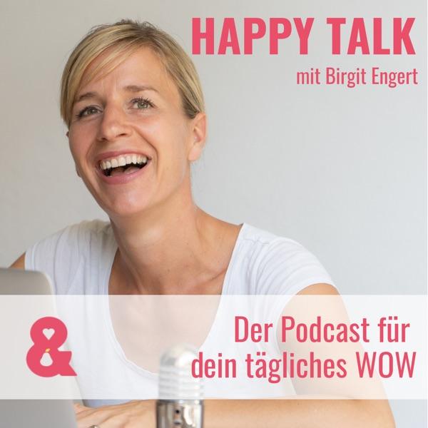 HAPPY TALK –Der Podcast für dein echtes WOW