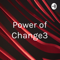 Power of Change3 podcast