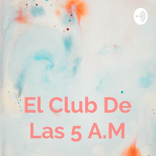 El Club De Las 5 A.M