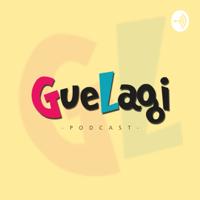 GueLagi podcast