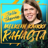Julia Thurén: Melkein kaikki rahasta podcast