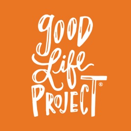 Good Life Project on Apple Podcasts