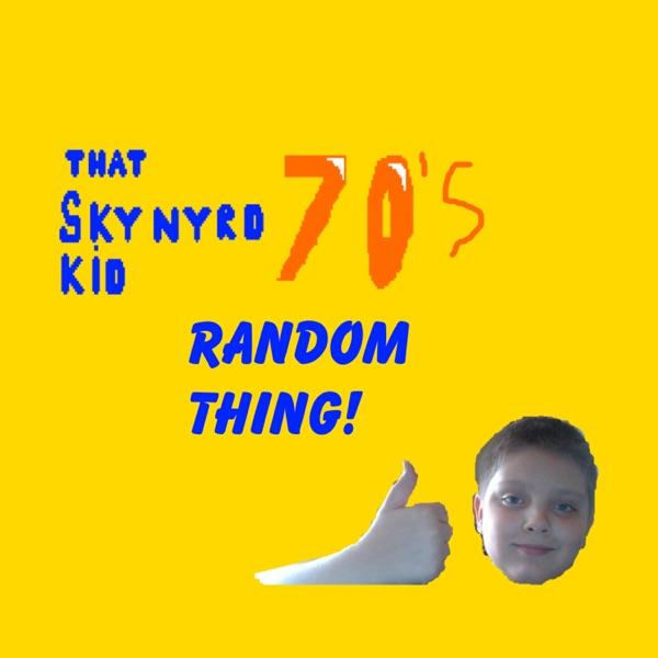 ThatSkynyrdKid70's Random Thing