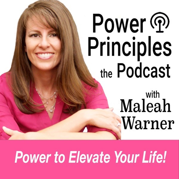 Power Principles Podcast with Maleah Warner