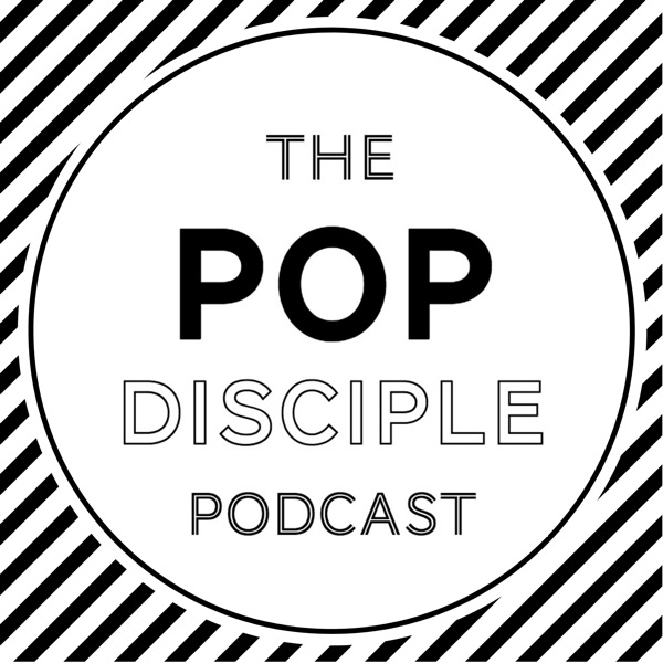 The Pop Disciple Podcast Lyssna Har Podtail