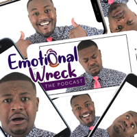 Emotional Wreck The Podcast podcast