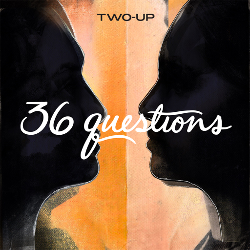 Cover image of 36 Questions – The Podcast Musical