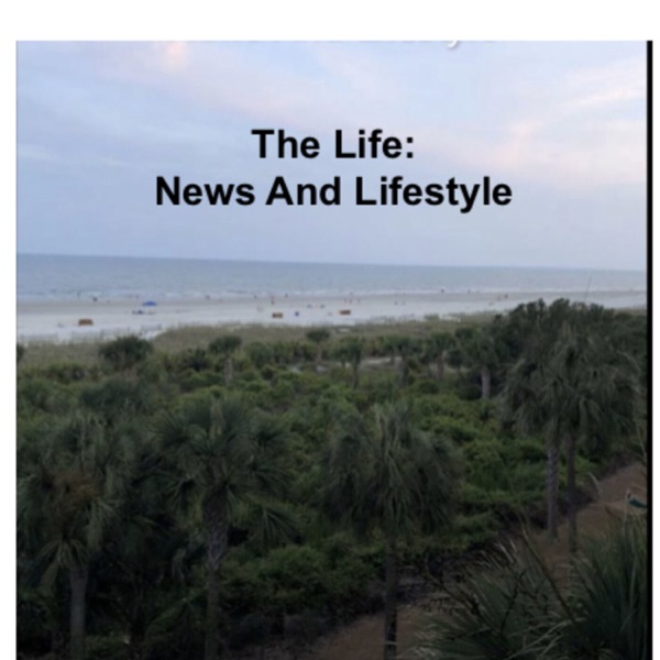 The Life: News and Lifestyle