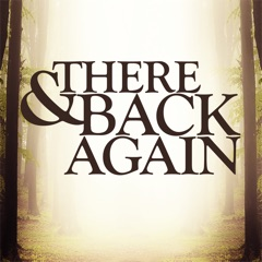 There And Back Again