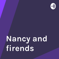 Nancy and firends podcast