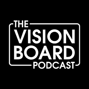 The Vision Board Podcast