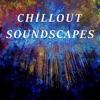 Chillout Soundscapes