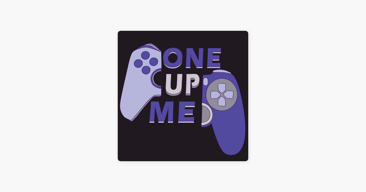 One Up Me: #67 - Overwatch, Apex, & Auto Chess Oh My! on