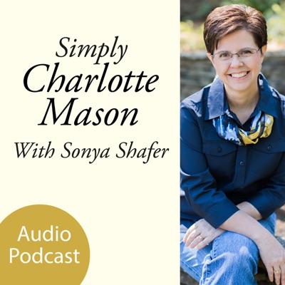 Simply Charlotte Mason Homeschooling:Sonya Shafer