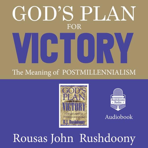 God's Plan for Victory | Rushdoony Radio