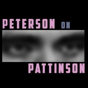 Peterson on Pattinson
