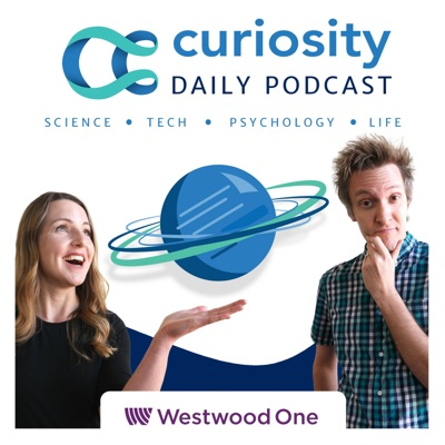 Curiosity Daily:Westwood One / Curiosity.com Science