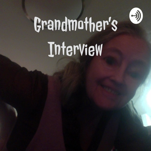 Grandmother's Interview