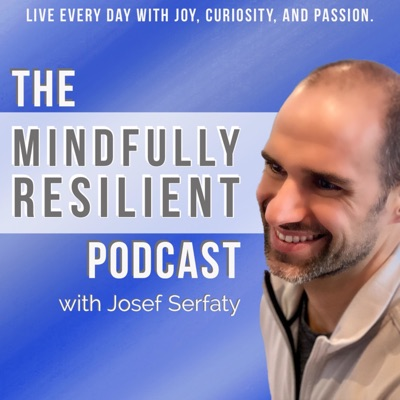 The Mindfully Resilient Podcast