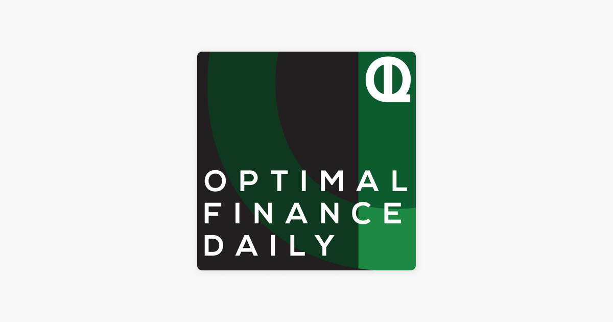 Optimal Finance Daily on Apple Podcasts